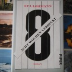 Eva Lohmann: Acht Wochen verrückt