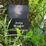 "Antje Wagner: ""Schattengesicht"""