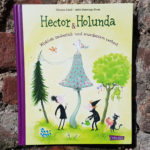 Hector & Holunda - Wirklich zauberlich und wundersam verhext