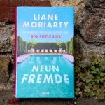 """Liane Moriarty: """"Neun Fremde"""""""
