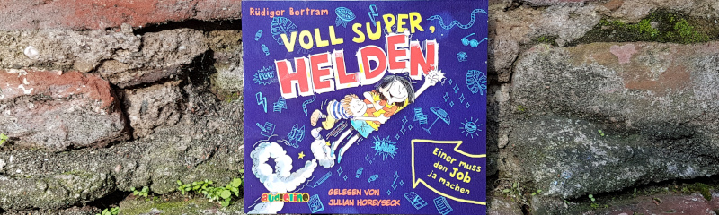 """""""Voll super, Helden – Einer muss den Job ja machen"""" (Hörbuch)"""