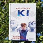 """Monica M. Vaughan: """"K.I. – Freundschaft vorprogrammiert"""""""