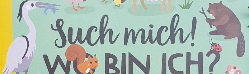 """Dadaistische Lautexperimente mit dem Wimmelbuch """"Such mich! Wo bin ich?"""""""