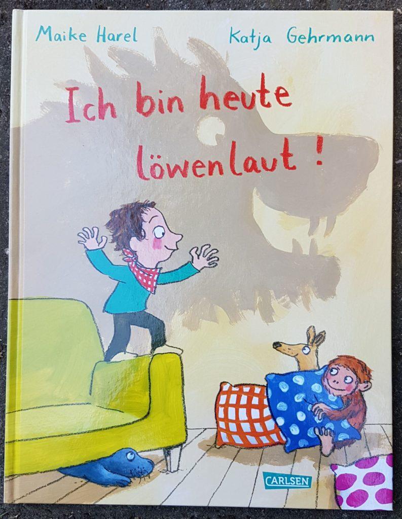 """""""Ich bin heute löwenlaut!"""" von Maike Harel und Katja Gehrmann"""