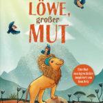 """""""Kleiner Löwe, großer Mut"""" von Tom Belz, Carolin Helm und Alexandra Helm (Foto: arsEdition)"""