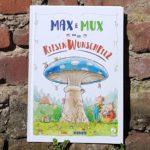 """""""Max und Mux und der Riesenwunschpilz"""" von Sven Maria Schröder"""