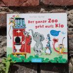 """""""Der ganze Zoo geht aufs Klo"""" von Anna Taube und Eefje Kuijl"""