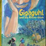 """""""Gigaguhl und das Riesen-Glück"""" von Alex Rühle und Barbara Yelin"""