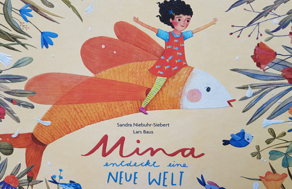 """""""Mina entdeckt eine neue Welt"""" von Sandra Niebuhr-Siebert und Lars Baus"""