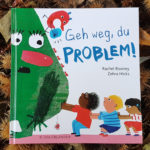 """""""Geh weg, du Problem!"""" von Rachel Rooney und Zehra Hicks"""