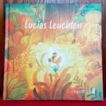 """Lucias Leuchten"" von Ian de Haes"