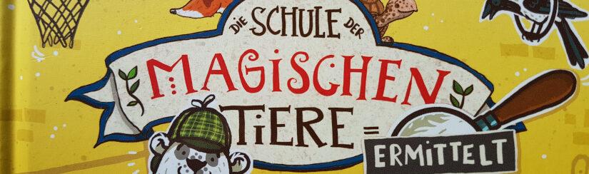 """""""Die Schule der magischen Tiere ermittelt 2 – Der Hausschuh-Dieb"""""""