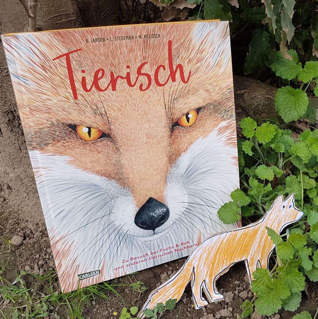 """""""Tierisch: Zu Besuch bei Fuchs & Reh und anderen tierischen Nachbarn"""" von Bouwien Jansen, Lotte Stegeman und Marieke Nelissen"""