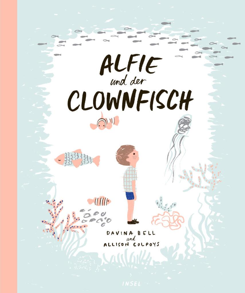 """""""Alfie und der Clownfisch"""" von Davina Bell und Allison Colpoys (Insel Verlag)"""