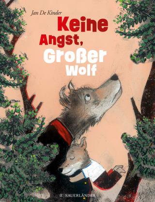 """""""Keine Angst, großer Wolf"""" von Jan de Kinder (Fischer Sauerländer Verlag)"""