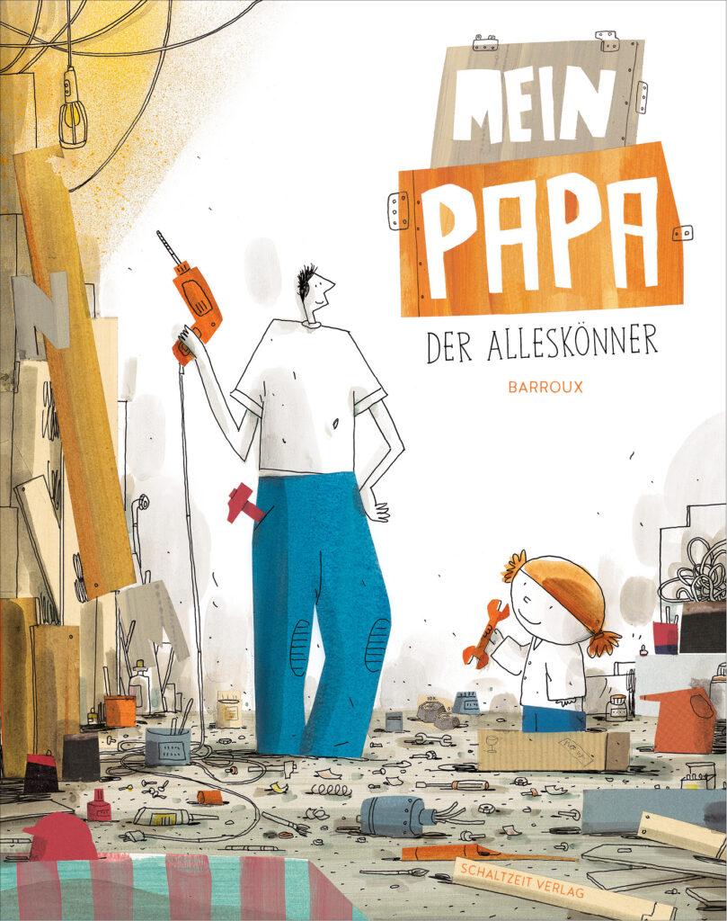 """""""Mein Papa, der Alleskönner"""" von Barroux (Schaltzeit Verlag)"""