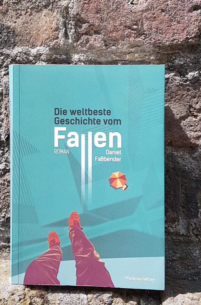 """""""Die weltbeste Geschichte vom Fallen"""" von Daniel Faßbender"""