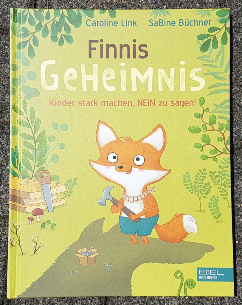 """""""Finnis Geheimnis: Kinder stark machen, NEIN zu sagen!"""" von Caroline Link und SaBine Büchner"""