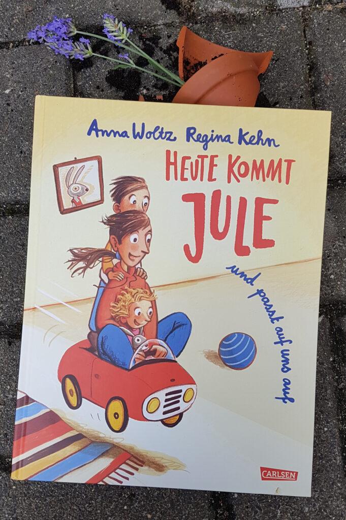 """""""Heute kommt Jule und passt auf uns auf"""" von Anna Woltz und Regina Kehn"""