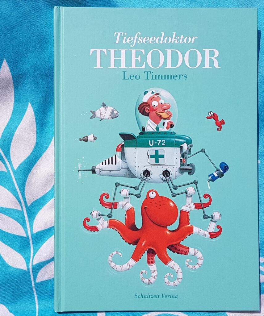 """""""Tiefseedoktor Theodor"""" von Leo Timmers"""