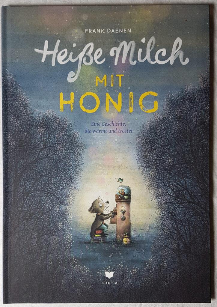 """""""Heiße Milch mit Honig: Eine Geschichte, die wärmt und tröstet"""" von Frank Daenen"""