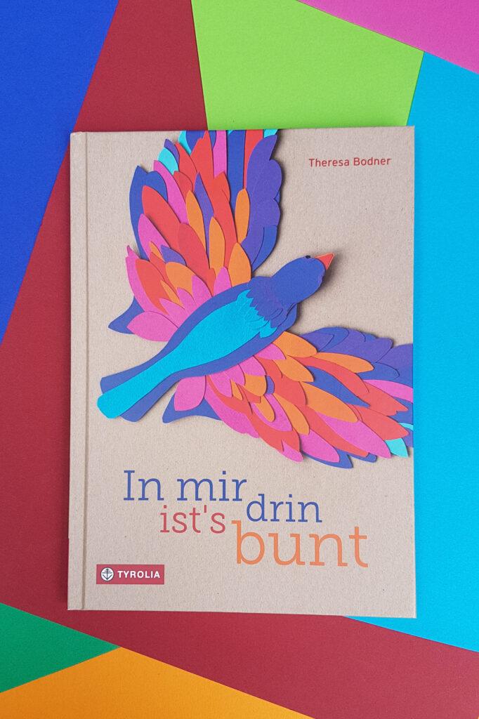 """""""In mir drin ist´s bunt"""" von Theresa Bodner"""