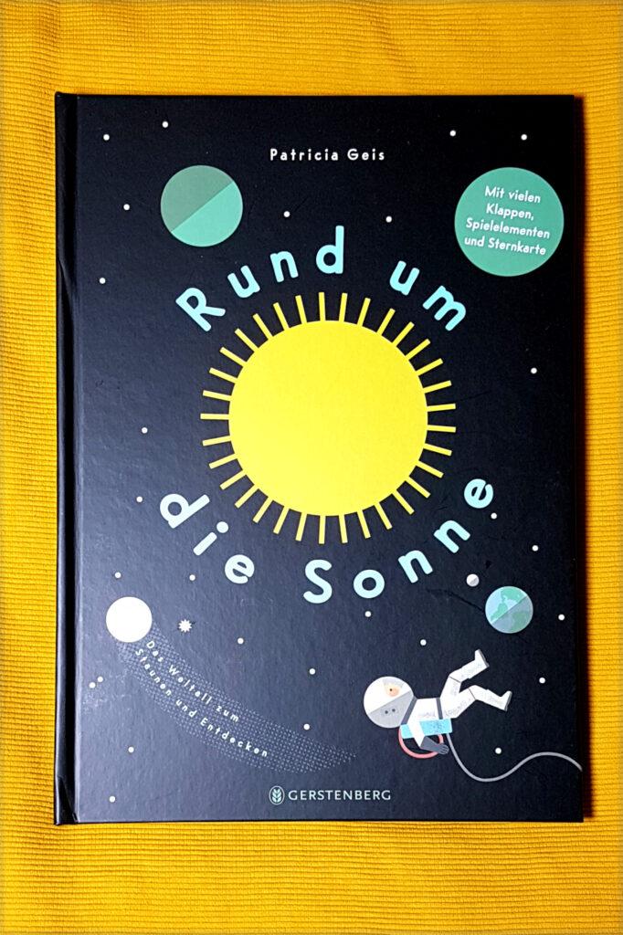 """""""Rund um die Sonne: Das Weltall zum Staunen und Entdecken"""" von Patricia Geis"""