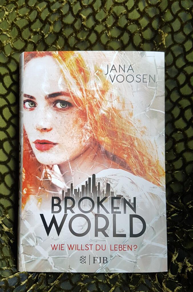 """""""Broken World - Wie willst du leben?"""" von Jana Voosen"""