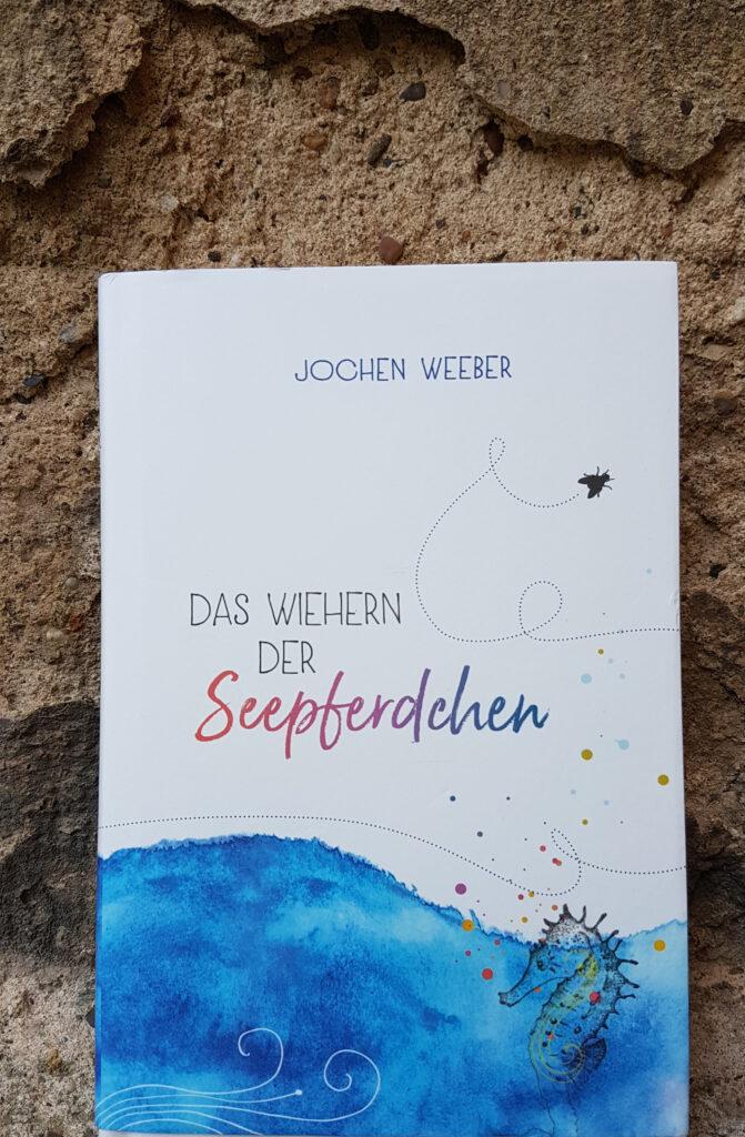 """""""Das Wiehern der Seepferdchen"""" von Jochen Weeber"""